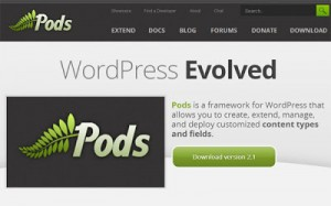 Pods Framework : A WordPress plugin to convert blogging system into awesome Content Management System